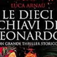 Le dieci chiavi di Leonardo - Luca Arnaù