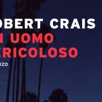 Un uomo pericoloso - Robert Crais
