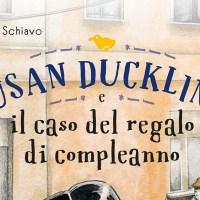 Libri per ragazzi: Susan Duckling - Maddalena Schiavo