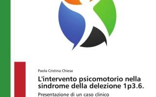 L'intervento psicomotorio nella sindrome della delezione 1p3.6