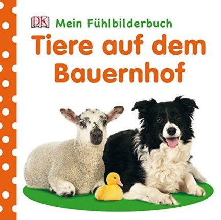 Tiere auf dem Bauernhof - Mein Fühlbilderbuch