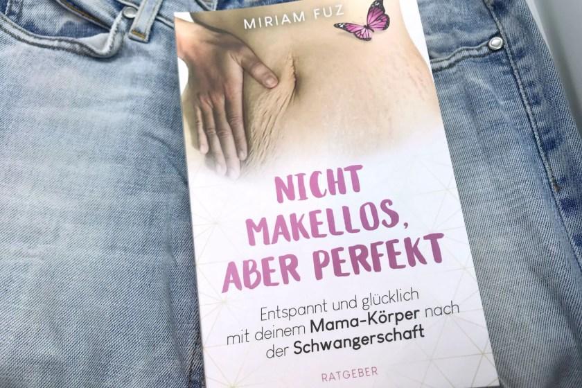 Nicht makellos aber perfekt Miriam Fuz