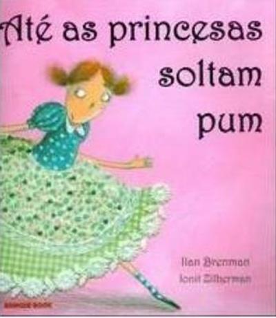 Fonte: http://www.fnac.com.br/ate-as-princesas-soltam-pum/p/506732
