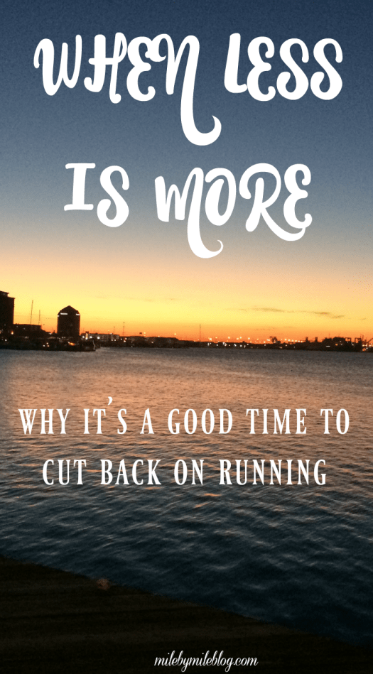 Sometimes it's a good idea to run LESS. We all need a break once in awhile, so cutting back can lead to greater outcomes in the long run.
