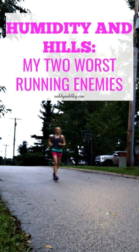 Humidity and hills certainly add a challenge to any run. That is why they are two of my worst running enemies! What are yours? #running #runningblog #hills