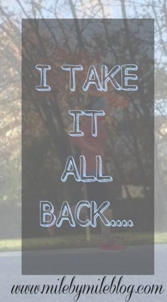 I Take It All Back