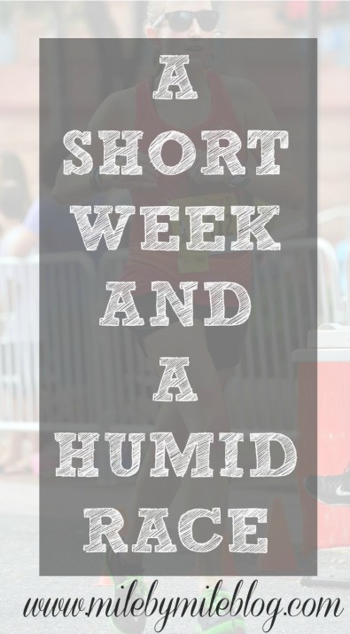 A Short Week and a Humid Race