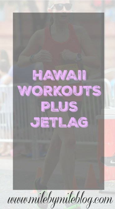 Hawaii Workouts Plus Jetlag