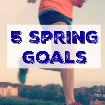 5 Spring Goals