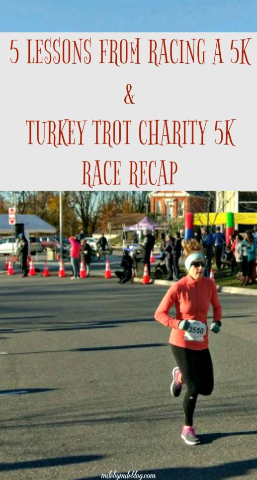 5 Lessons I learned fro racing a 5k and Turkey Trot Charity 5k Race Recap