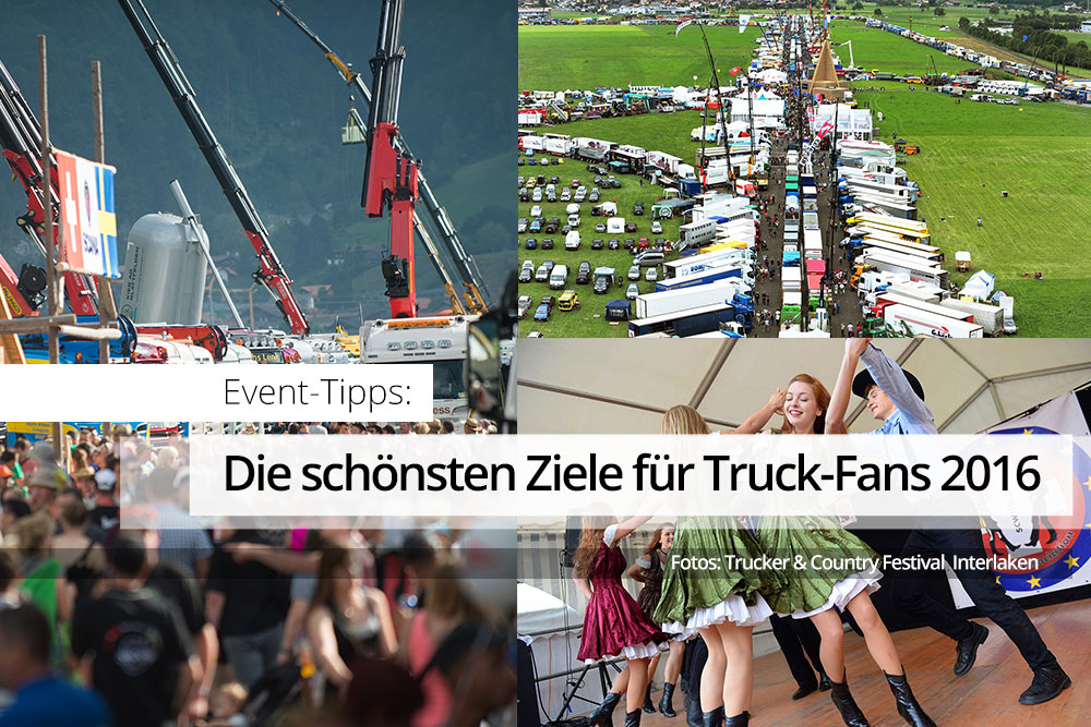 Trucker Events 2016 - Meine Highlights für den Sommer