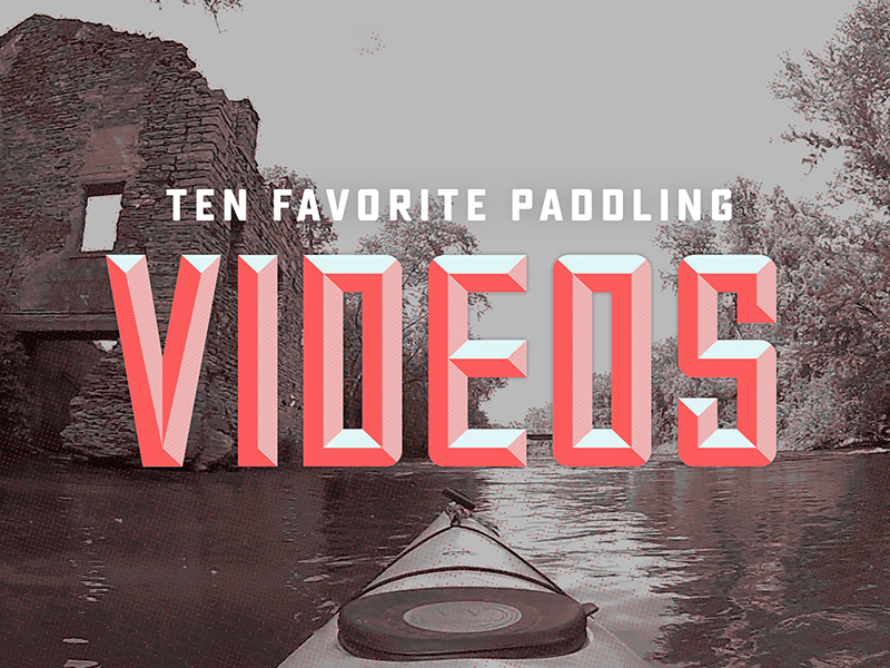 10 Favorite Paddling Videos