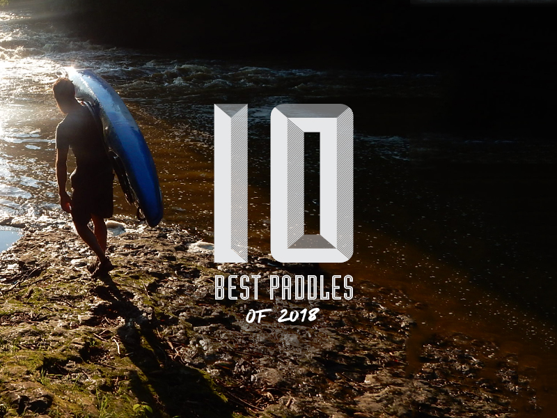 10 Best Paddles of 2018