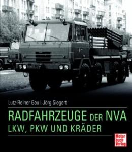 Radfahrzeuge der NVA: LKW, PKW und Kräder [Gebundene Ausgabe]
