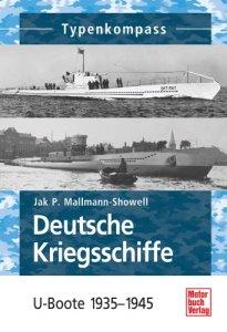 Deutsche Kriegsschiffe: U-Boote 1935-1945 (Typenkompass) [Taschenbuch]