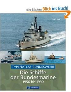 Die Schiffe der Bundesmarine von 1956 bis 1990 [Gebundene Ausgabe]