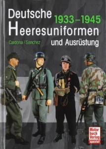 Deutsche Heeresuniformen und Ausrüstung: 1933-1945 [Gebundene Ausgabe]