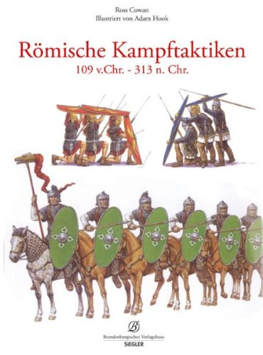 Römische Kampftaktiken: 109 v.Chr. - 313 n. Chr. [Gebundene Ausgabe]