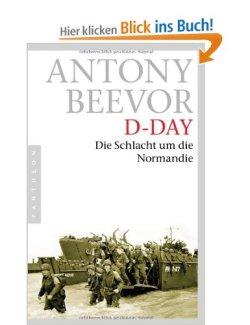 D-Day: Die Schlacht um die Normandie [Broschiert]