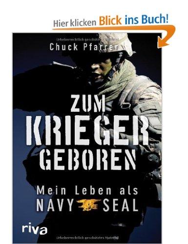 Zum Krieger geboren: Mein Leben als Navy Seal [Gebundene Ausgabe]