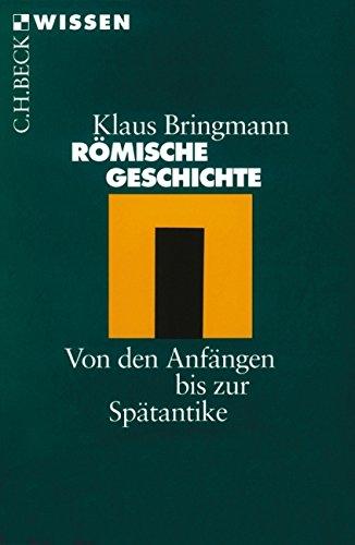 Römische Geschichte: Von den Anfängen bis zur Spätantike [Taschenbuch]