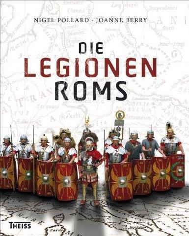 Die Legionen Roms [Gebundene Ausgabe]
