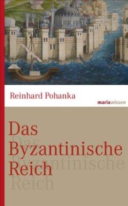 Das Byzantinische Reich: Die Geschichte einer der größten Zivilisationen der Welt (330-1453) Gebundene Ausgabe – 20. März 2013