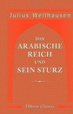 Das arabische Reich und sein Sturz Taschenbuch – 15. April 2005