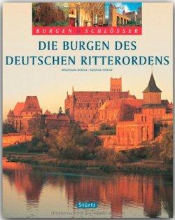 Die Burgen des Deutschen Ritterordens (Burgen & Schlösser) Gebundene Ausgabe – 1. Juni 2010