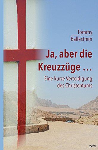Ja, aber die Kreuzzüge...: Eine kurze Verteidigung des Christentums Gebundene Ausgabe – 11. Mai 2015