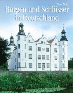 Burgen und Schlösser in Deutschland Gebundene Ausgabe – April 2005