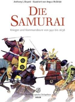 Die Samurai, Kommandeure und Krieger von 940 bis 1638 Gebundene Ausgabe – 2. Februar 2009