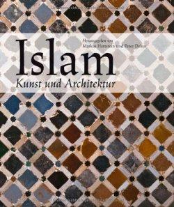 Islam: Kunst und Architektur Gebundene Ausgabe – 15. August 2011