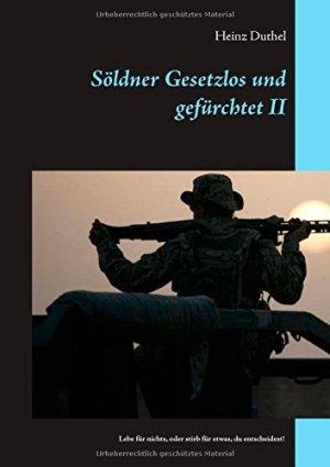 Söldner Gesetzlos und gefürchtet - II: Lebe für nichts, oder stirb für etwas, du entscheidest! Taschenbuch – 4. Februar 2015