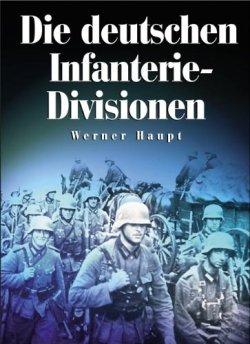 Die deutschen Infanterie-Divisionen Gebundene Ausgabe – 1. April 2005