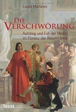 Die Verschwörung: Aufstieg und Fall der Medici im Florenz der Renaissance Gebundene Ausgabe – 1. Januar 2015