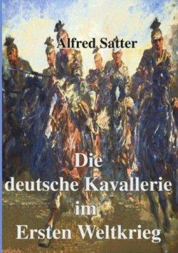 Die deutsche Kavallerie im ersten Weltkrieg: Fachbuch zur Neueren Geschichte Taschenbuch – November 2004