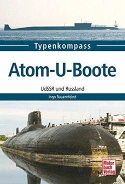 Atom-U-Boote: UdSSR und Russland (Typenkompass) Taschenbuch – 29. Oktober 2015