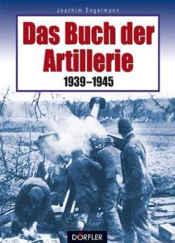 Das Buch der Artillerie 1939-1945 Gebundene Ausgabe – 1. März 2004