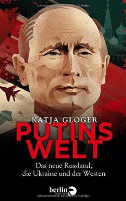 Putins Welt: Das neue Russland, die Ukraine und der Westen Broschiert – 5. Oktober 2015