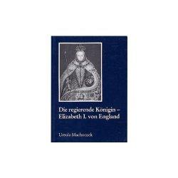 Die regierende Königin - Elisabeth I. von England: Aspekte weiblicher Herrschaft im 16. Jahrhundert (Reihe Geschichtswissenschaft) Broschiert – 31. Dezember 1996