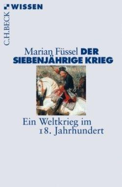 Der Siebenjährige Krieg: Ein Weltkrieg im 18. Jahrhundert (Beck'sche Reihe) Taschenbuch – 7. Januar 2013