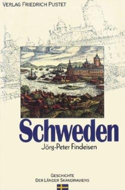 Schweden: Von den Anfängen bis zur Gegenwart (Geschichte der Länder Skandinaviens) Broschiert – 1. Januar 2008