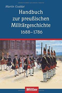 Handbuch zur preußischen Militärgeschichte 1688-1786 Gebundene Ausgabe – 29. Juni 2011