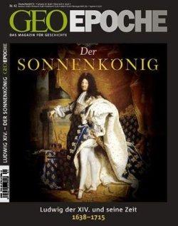 GEO Epoche 42/2010: Der Sonnenkönig Ludwig XIV. Frankreichs Aufstieg zur Weltmacht 1638-1715 Broschiert – 14. April 2010