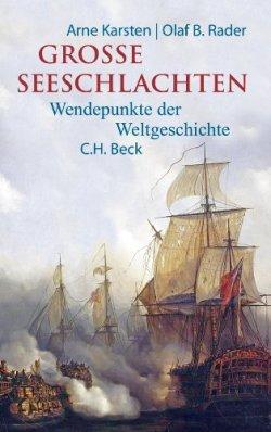 Große Seeschlachten: Wendepunkte der Weltgeschichte von Salamis bis Skagerrak Gebundene Ausgabe – 26. August 2013
