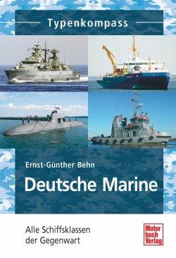 Deutsche Marine: Alle Schiffsklassen der Gegenwart (Typenkompass) Taschenbuch – 29. Januar 2014