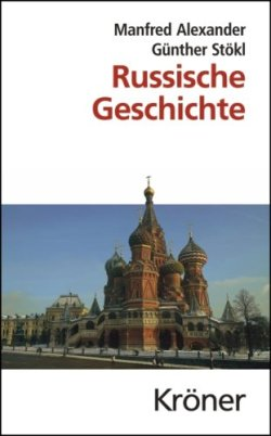 Russische Geschichte: Von den Anfängen bis zur Gegenwart (Kröners Taschenausgaben (KTA)) Gebundene Ausgabe – 1. September 2009