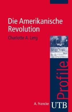 Die Amerikanische Revolution. UTB Profile (UTB S (Small-Format)) Broschiert – 15. September 2010