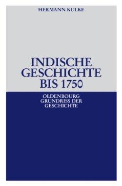 Indische Geschichte bis 1750 (Oldenbourg Grundriss der Geschichte, Band 34) Taschenbuch – 1. Februar 2005